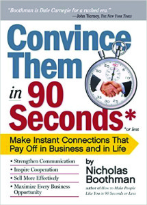 """Convince Them in 90 Seconds or Less: How to Connect in Business""  By Nicholas Boothman. Workman Publishing Company. May 26, 2010. $11.55. 195 pp"