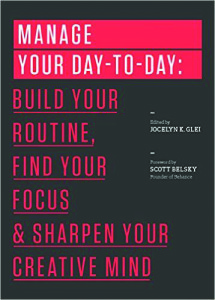 """Manage Your Day-To-Day"" by Jocelyn Glei 211 pages May 21, 2013"